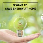Effective ways of saving energy in your home